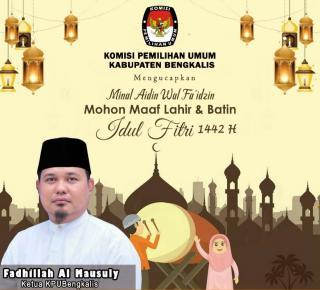 Ketua KPU Bengkalis, Fadhillah : Mengucapkan Minal Aidin Wal Faizin, Mohon Maaf Lahir dan Bathin